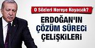 Çözüm Sürecini Bitiren Erdoğan'ın