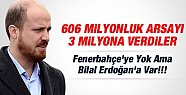 Fenerbahçe'ye Yok Ama Bilal Erdoğan'a