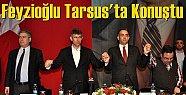 Feyzioğlu Tarsus'ta Konuştu