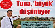 Hamit Tuna, Büyükşehir Belediye Başkanlığını İstiyor