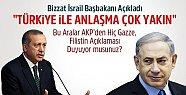 İsrail Başbakanı: Türkiye ile Uzlaşma