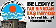 Mersin Büyükşehir Belediyesinin Yeni Hizmet Binası