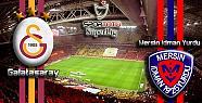 Mersin İdmanYurdu ile  Galatasaray Transfer Görüşmesi Mi Yaptı?