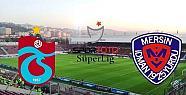 Trabzonspor: 3 – Mersin İdmanyurdu: 1