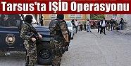 Mersin'de IŞİD Oprerasyonu