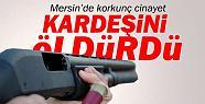 Mersin'de Kardeş Cinayeti