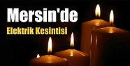 Mersin'de Pazartesi Günü 8 Mahallede Elektrik
