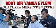 Mersin'de Yeni Eylemlere Karşı Polis Alarm'da