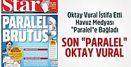 Oktay Vural İstifa Etti, Yandaş Star Gazetesi