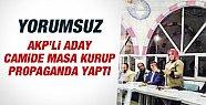 Pes! AKP'li Aday Camide Masa Kurup Propaganda