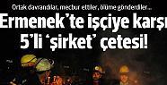 ŞOK ŞOK ŞOK ;Ermenek'te Maden Çetesi
