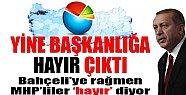 Son Ankette MHP Başkanlık sistemine ''Hayır'' Dedi