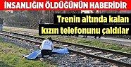 Trenin Altında Kalarak Hayatını Kaybeden Kızın Telefonunu Çaldılar