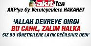 Yeni Akit'ten AKP'ye OY Vermeyenlere AĞIR