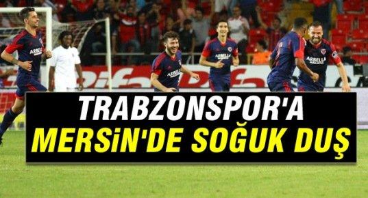 Trabzonspor'a Mersin'de Soğuk Duş