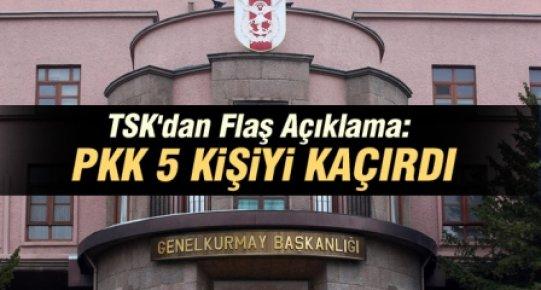 TSK'dan Açıklama: PKK 5 Kişiyi Kaçırdı