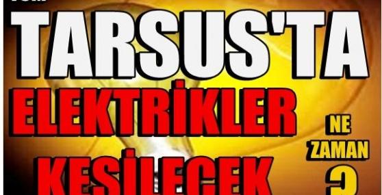 Tüm Tarsus'ta Pazar Günü Elektrik Yok