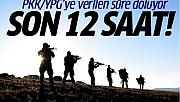 Son 12 Saat! PKK/YPG'ye Verilen Süre Doluyor