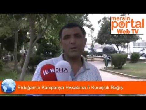 Erdoğan'ın Kampanya Hesabına 5 Kuruşluk Bağış Yaptı