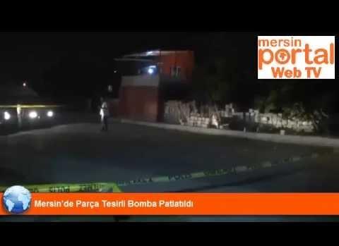 Mersin'de Parça Tesirli Bomba Patlatıldı