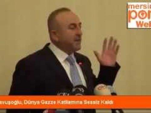 Çavuşoğlu, Dünya Gazze Katliamına Sessiz Kaldı